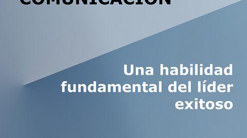 La comunicación: Una habilidad fundamental del líder exitoso – AUDIOLIBRO