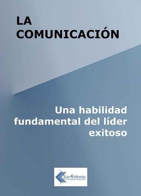 La comunicación: Una habilidad fundamental del líder exitoso – Libro Digital